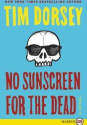 No Sunscreen for the Dead (Serge A. Storms #22) Pdf Book