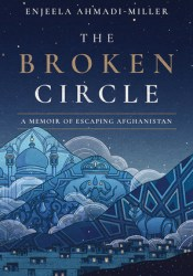 The Broken Circle: A Memoir of Escaping Afghanistan Pdf Book