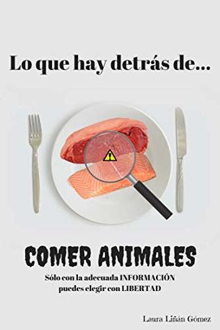 Lo que hay detrás de comer animales