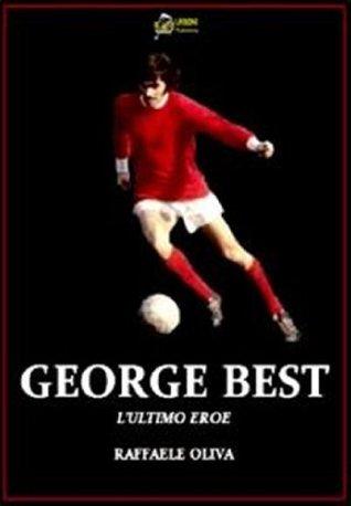 George Best L'Ultimo eroe VERSIONE EPUB