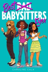 Best Babysitters Ever (Best Babysitters Ever, #1) Pdf Book