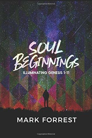 Soul Beginnings: Illuminating Genesis 1-11 (ALPHA & OMEGAL Series)