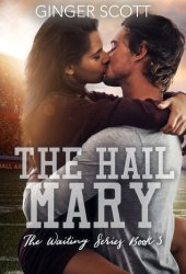 The Hail Mary (Waiting on the Sidelines, #3) Pdf Book
