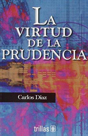 La virtud de la prudencia/ The Power of Wisdom
