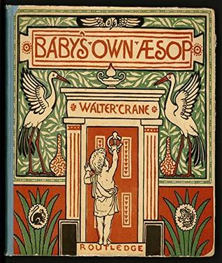 Baby's Own Aesop - Walter Crane (ANNOTATED) Full Version of Great Classics Work