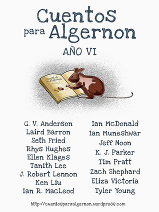 Cuentos para Algernon: Año VI