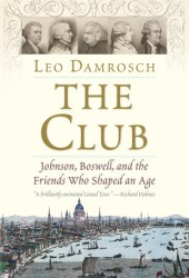 The Club: Johnson, Boswell, and the Friends Who Shaped an Age Pdf Book
