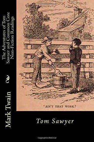 The Adventures of Tom Sawyer and Common Core Non-Fiction Readings