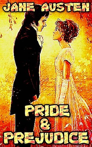 Pride and Prejudice: By Jane Austen