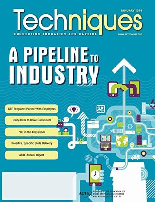 TECHNIQUES- January 2014: A Pipeline to Industry