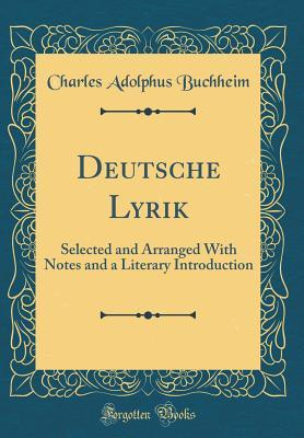 Deutsche Lyrik: Selected and Arranged with Notes and a Literary Introduction