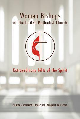 Women Bishops of the United Methodist Church: Extraordinary Gifts of the Spirit