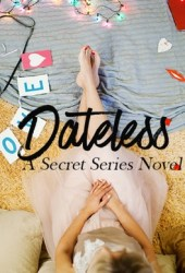 Dateless (Secret #1)