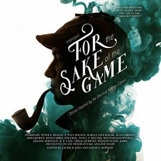 For the Sake of the Game: Stories Inspired by the Sherlock Holmes Canon