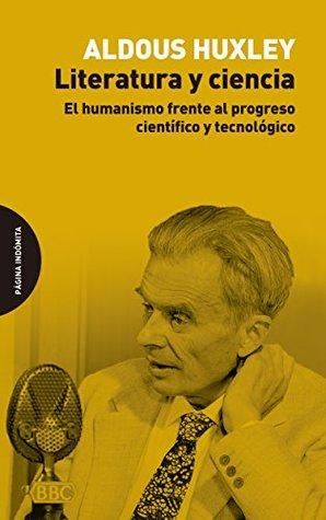 Literatura y ciencia : el humanismo frente al progreso científico y tecnológico