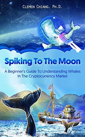Spiking To The Moon: A Beginner's Guide To Understanding Whales In The Cryptocurrency Market