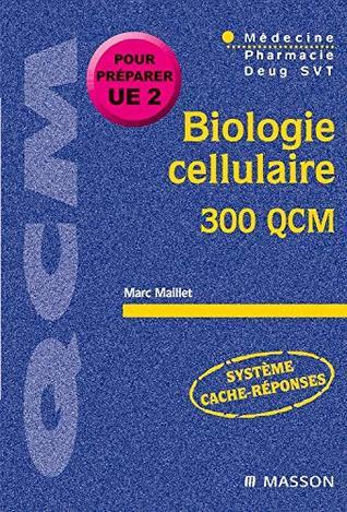 Biologie cellulaire, 300 QCM