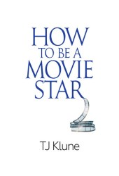 How to Be a Movie Star (How to Be #2) Pdf Book