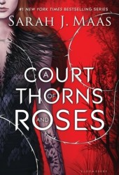A Court of Thorns and Roses (A Court of Thorns and Roses, #1) Pdf Book