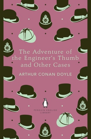 The Adventure of the Engineer's Thumb and Other Cases