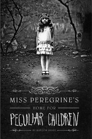Miss Peregrine's Home for Peculiar Children (Miss Peregrine's Peculiar Children, #1)