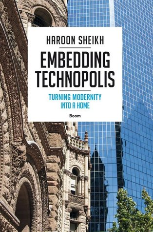Embedding Technopolis, turning Modernity into a Home