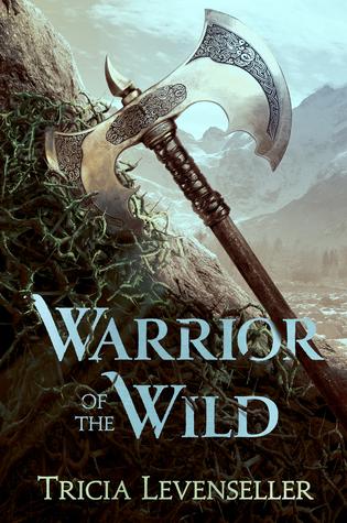 Warrior of the Wild – Tricia Levenseller