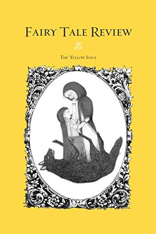 Fairy Tale Review: The Yellow Issue #9