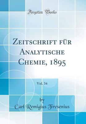 Zeitschrift F�r Analytische Chemie, 1895, Vol. 34