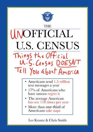 The Unofficial U.S. Census: Things the Official U.S. Census Doesn't Tell You About America