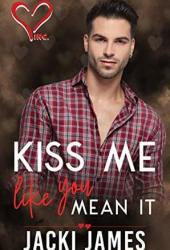 Kiss Me Like You Mean It (Valentine's Inc. #1)