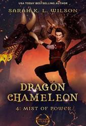 Mist of Power (Dragon Chameleon #4) Pdf Book
