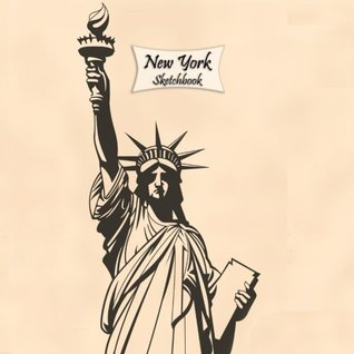 """New York Sketchbook: Statue of liberty 1 , 8.5"""" x 8.5"""", 120 Pages : Drawing, Doodling or Sketching Books (8.5 x 8.5 Blank New York Sketchbooks for Drawing) (Volume 4)"""