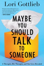 Maybe You Should Talk to Someone: A Therapist, Her Therapist, and Our Lives Revealed Pdf Book