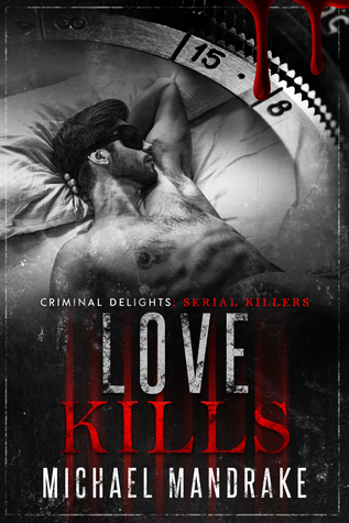 Love Kills - Criminal Delights: Serial Killers