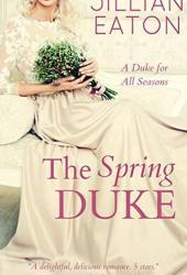 The Spring Duke (A Duke for All Seasons #2)