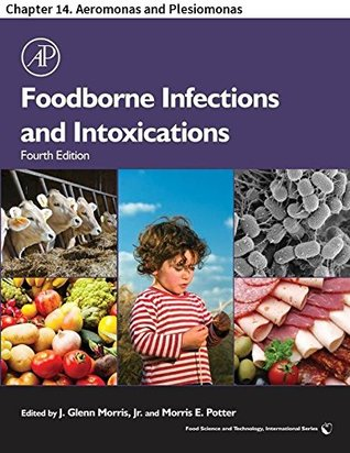 Foodborne Infections and Intoxications: Chapter 14. Aeromonas and Plesiomonas (Food Science and Technology)