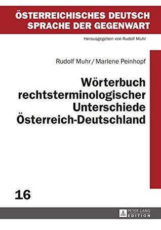 Woerterbuch rechtsterminologischer Unterschiede OesterreichDeutschland (Oesterreichisches Deutsch - Sprache der Gegenwart 16)