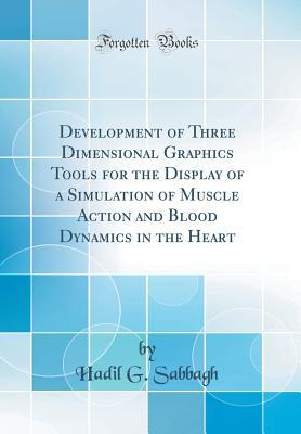 Development of Three Dimensional Graphics Tools for the Display of a Simulation of Muscle Action and Blood Dynamics in the Heart
