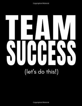 Team Success (Let's Do This!): Inspiring Large Blank Lined Notebook For Coworkers, Team Members and Students