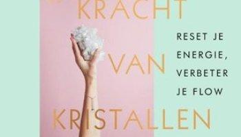 De kracht van kristallen: Reset je energie, verbeter je flow – Emma Lucy Knowles
