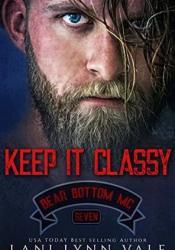 Keep It Classy (Bear Bottom Guardians MC, #7) Pdf Book