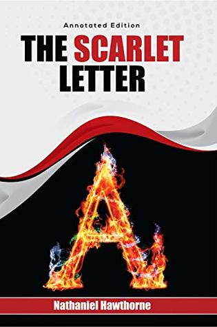 The Scarlet Letter (Annotated Edition) (American Classics)
