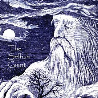 The Selfish Giant: Annotated, Illustrated (Must Read Children's Classics Book 1)
