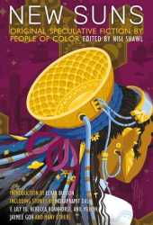 New Suns: Original Speculative Fiction by People of Color Pdf Book