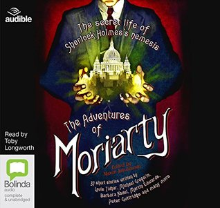 The Adventures of Moriarty: The Secret Life of Sherlock Holmes's Nemesis