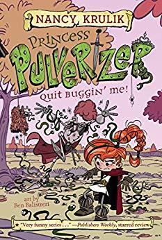 Quit Buggin' Me! (Princess Pulverizer #4)