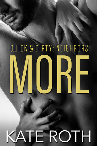 More (Quick & Dirty: Neighbors, #2)