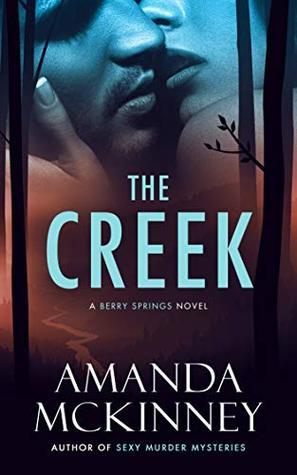 The Creek (A Berry Springs Novel)