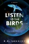 Listen to the Birds (The Melt Trilogy - Book 3)